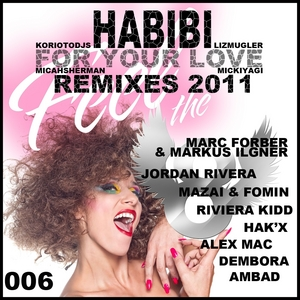 MUGLER, Liz/KORIOTO FEAT MICKIYAGI/MICAH SHERMAN - Habibi (For Your Love) Remixes 2011