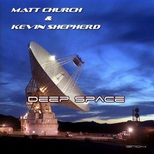 CHURCH, Matt/KEVIN SHEPHERD - Deep Space