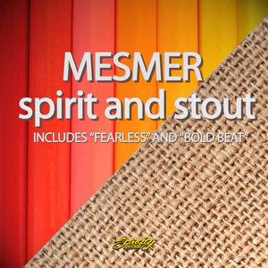MESMER - Spirit & Stout EP