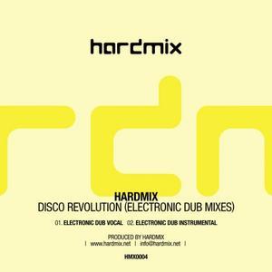 HARDMIX - Disco Revolution (electronic dub mixes)