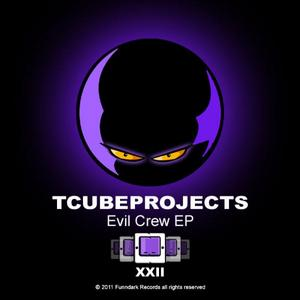 T CUBEPROJECTS - Evil Crew