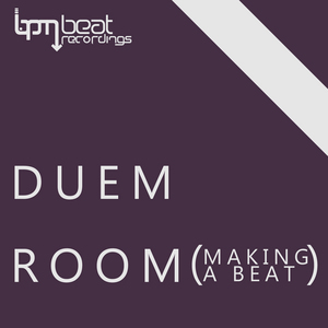 DUEM - Room (Making A Beat)