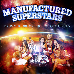 MANUFACTURED SUPERSTARS - Angry Circus