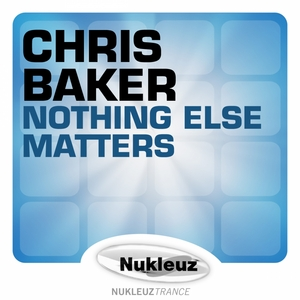 BAKER, Chris - Nothing Else Matters