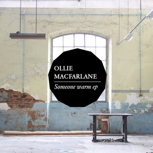 MACFARLANE, Ollie - Someone Warm