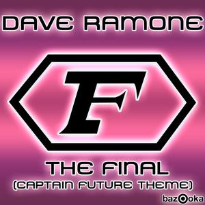 RAMONE, Dave - The Final (Captain Future Theme)