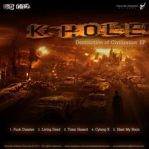 K HOLE - Destruction Of Civilization