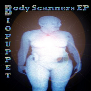 BIO PUPPET - Bodyscanners EP