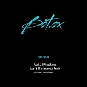 BOT OX - Blue Steel (Azari & III remixes)