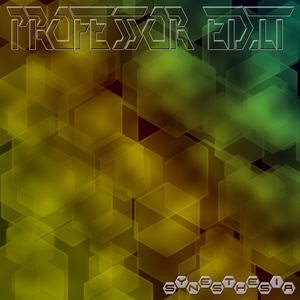 PROFESSOR EDIT - Synesthesia EP