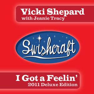 SHEPARD, Vicki feat JEANIE TRACY - I Got A Feelin' (Deluxe Edition 2011)