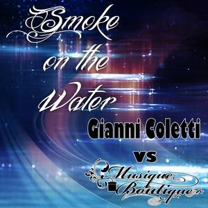 COLETTI, Gianni vs MUSIQUE BOUTIQUE - Smoke On The Water