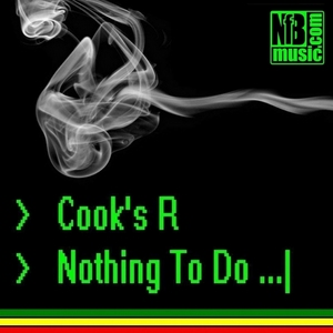 COOK'S R - Nothing To Do