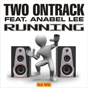 TWO ONTRACK feat ANABEL LEE - Running