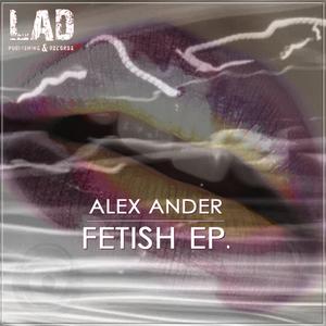 ANDER, Alex - Fetish