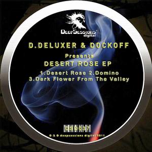 D DELUXER & DOCKOFF - Desert Rose EP