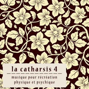 VARIOUS - La Catharsis 4 (Quatrieme Edition)