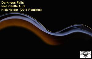 HOLDER, Nick feat GENTLE AURA - Darkness Falls (2011 remixes)