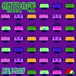 ANTRACK - Big Daddy