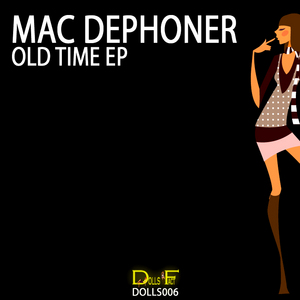 MAC DEPHONER - Old Time EP