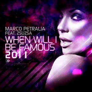 PETRALIA, Marco feat ZSUZSA - When Will I Be Famous 2011