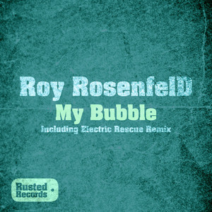 ROSENFELD, Roy - My Bubble