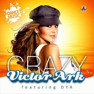 ARK, Victor feat DYA - Crazy
