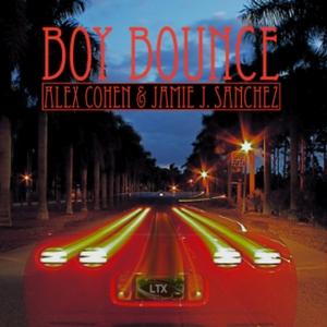 COHEN, Alex/JAMIE J SANCHEZ - Boy Bounce