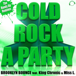 BROOKLYN BOUNCE feat KING CHRONIC & MISS L - Cold Rock A Party