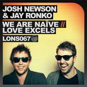 JOSH NEWSON/JAY RONKO - We Are NaAvve / Love Excels
