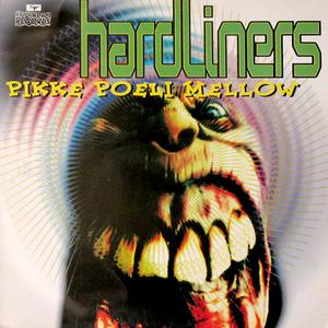 HARDLINERS - Pikke Poeli Mellow