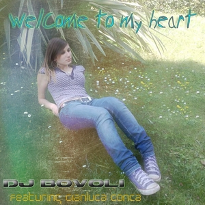 DJ BOVOLI feat GIANLUCA CONCA - Welcome To My Heart