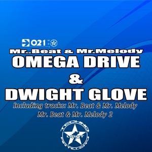 OMEGA DRIVE & DWIGHT GLOVE - Mr Beat & Mr Melody EP