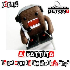 AJ BATTUTA - Its Not Over Till The Phat Lady Sings
