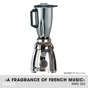 MIKE 303 - A Fragrance Of French Music