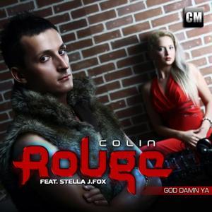 ROUGE, Colin feat STELLA J FOX - God Damn Ya