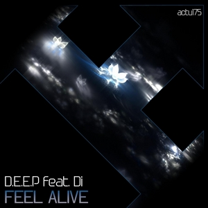 DEEP feat DI - Feel Alive