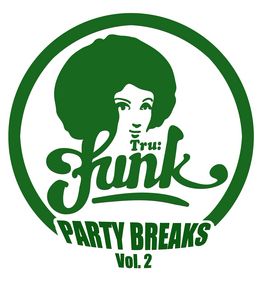 TRU FUNK/BMD/WARSON/CHUDY/JAYL FUNK/DJ AXE/BOOGIE - Party Breaks Vol 2