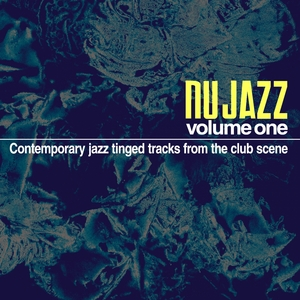 VARIOUS - Nu Jazz Vol 1 (Contemporary Jazz Tinged Tracks From The Club Scene)