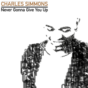 SIMMONS, Charles - Never Gonna Give You Up
