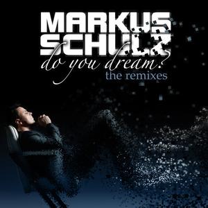 SCHULZ, Markus - Do You Dream? (The Remixes)