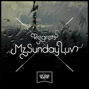 MZ SUNDAY LUV - Regrets