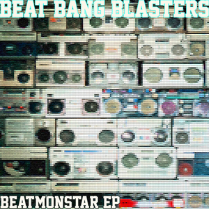 BEAT BANG BLASTERS - Beatmonstar EP