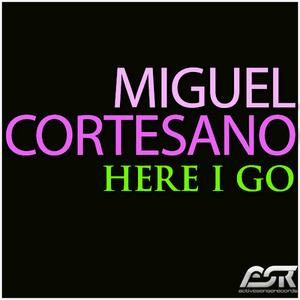 CORTESANO, Miguel - Here I Go