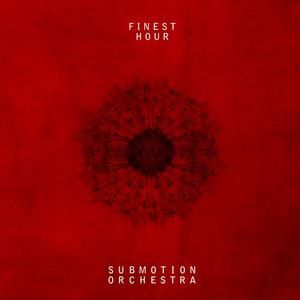 SUBMOTION ORCHESTRA - Finest Hour