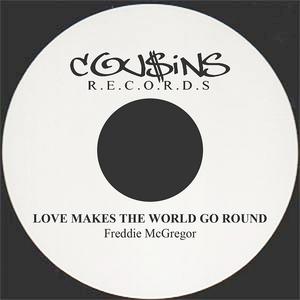 McGREGOR, Freddie - Love Makes The World Go Round