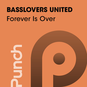 BASSLOVERS UNITED - Forever Is Over