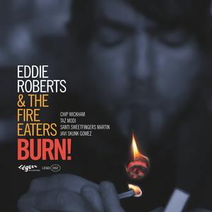ROBERTS, Eddie & THE FIRE EATERS - Burn!
