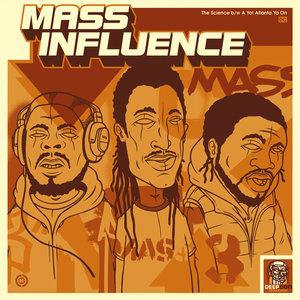 MASS INFLUENCE - The Science/A Yo! Atlanta Ya On