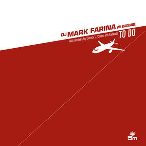 MARK FARINA/KASKADE - To Do